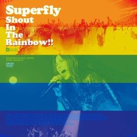 Superfly - Shout In The Rainbow!! <DVD初回限定盤>