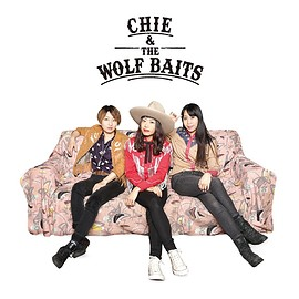 CHIE & THE WOLF BAITS - CHIE & THE WOLF BAITS