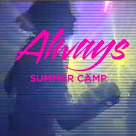 Summer Camp - Always Ep