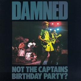 The Damned - Not the Captain's Birthday Party