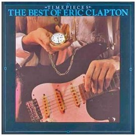 Eric Clapton - Time Pieces: The Best of Eric Clapton