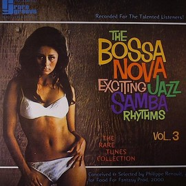 V.A. - The Bossa Nova Exciting Jazz Samba Rhythms - Vol. 3 / V.A.