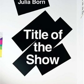 Julia Born  - Title of the Show