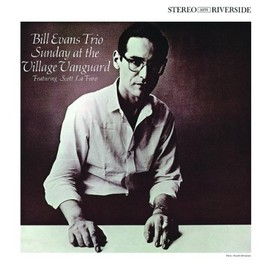 Bill Evans - Sunday at the Village Vanguard: Keepnews Coll