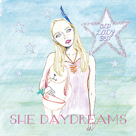 OLD LACY BED - SHE DAYDREAMS