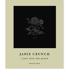 Janis Crunch - I just love the piano