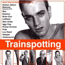 Soundtrack - Trainspotting: Music From The Motion Picture