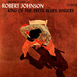 Robert Johnson ‎ - King Of The Delta Blues Singers (Vinyl,LP)