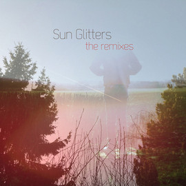 Sun Glitters - The Remixes
