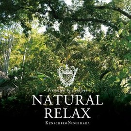 Kenichiro Nishihara - Natural Relax presented by Folklove