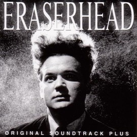 David Lynch - Eraserhead: Original Soundtrack Plus