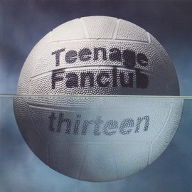 Teenage Fanclub - Thirteen