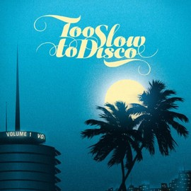 Various Artists - Too Slow to Disco Vol.1