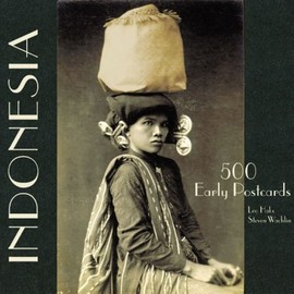 Leo Haks, Steven Wachlin - Indonesia: 500 Early Postcards