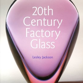 Lesley Jackson - 20th Century Factory Glass
