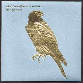 John Coxon and Wadada Leo Smith - Brookly Duos