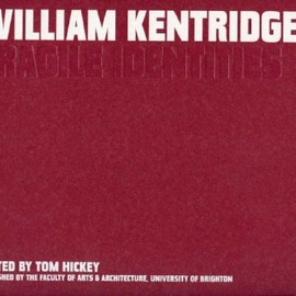 University of Brighton - William Kentridge: Fragile Identities