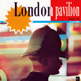 Various Artists - London Pavilion Vol. 3
