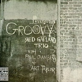 Red Garland Trio with Paul Chambers - Groovy
