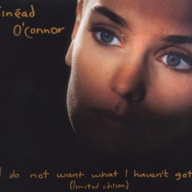 Sinéad O'Connor - I DO NOT WANT WHAT I HAVEN'T GOT (Special Edition)