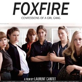 Laurent Cantet - FOXFIRE confessions of a girl gang