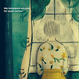 The Innocence Mission - The Innocence Mission for Quiet Corner
