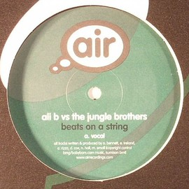 ALI B vs THE JUNGLE BROTHERS - Beats On A String / Air