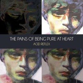 "Pains of Being Pure at Heart - ACID REFLEX (12"" VINYL)"