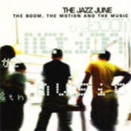 THE JAZZ JUNE - THE JAZZ JUNE /THE BOOM, THE MOTION AND THE MUSIC [MLP]