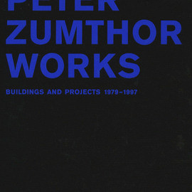 Peter Zumthor - Peter Zumthor - Works