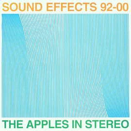 The Apples In Stereo - Sound Effects 92-00