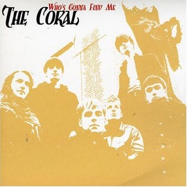 The Coral - Who's Gonna Find Me Pt. 1