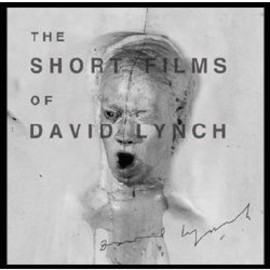 David Lynch - The Short Films of David Lynch - Photo