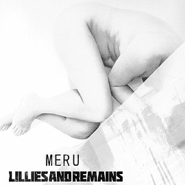 Lillies and Remains - MERU