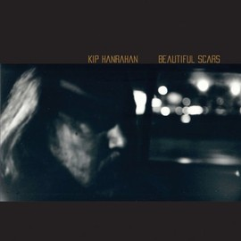 KIp Hanrahan - BEAUTIFUL SCARS