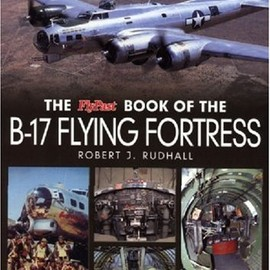 Robert J. Rudhall - The Flypast Book of the B-17 Flying Fortress