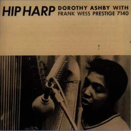 Dorothy Ashby & Frank Wess(ドロシー・アシュビー&フランク・ウェス) - Hip Harp