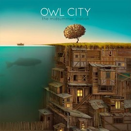 Owl City - Midsummer Station