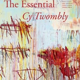 Cy Twombly - The Essential Cy Twombly