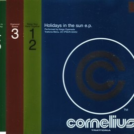 CORNELIUS - HOLIDAY IN THE SUN EP