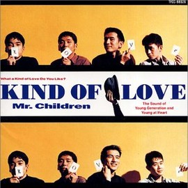 Mr. Children - Kind of Love