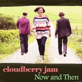 Cloudberry Jam - Now and then
