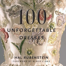 hal rubenstein - 100 unforgettable dresses