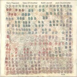 Gary Peacock featuring Keith Jarrett and Jack DeJohnette - Tales of Another