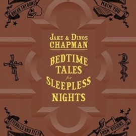 Jake Chapman, Dinos Chapman - Bedtime Tales for Sleepless Nights