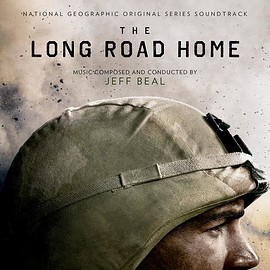 Jeff Beal - Long Road Home: The National Geographic Original Series Soundtrack