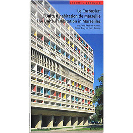 Jacques Sbriglio (著) - Le Corbusier: L'Unite D'Habitation De Marseille / The Unite d'Habitation in Marseilles
