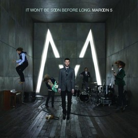MAROON5 - It Won't Be Soon Before Long