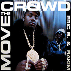 ERIC B & RAKIM - MOVE THE CROWD / PAID IN FULL (SEVEN MINUTES OF MADNESS - THE COLD CUT RE-MIX)