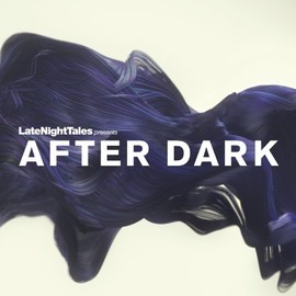 V.A. - Late Night Tales presents - After Dark [帯解説・国内仕様輸入盤] (BRALN31)